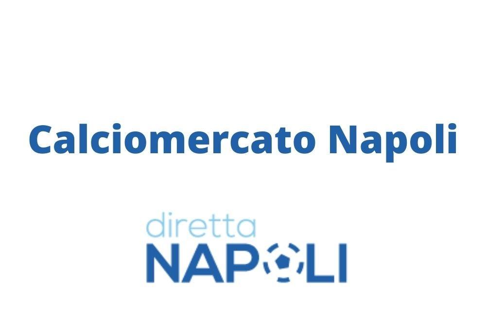 Calciomercato Napoli: tutte le trattative in corso